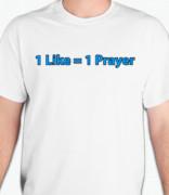 1 Like = 1 Prayer T-Shirt or Sweatshirt