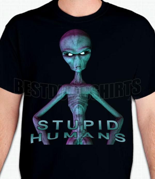 Stupid Humans T-Shirt or Sweatshirt