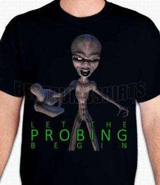 Probing Alien T-Shirt or Sweatshirt