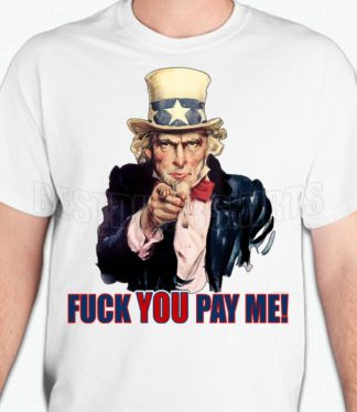 Uncle Pay Me T-Shirt or Sweatshirt