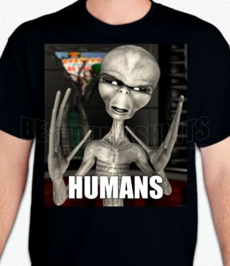 Humans Alien T-Shirt or Sweatshirt