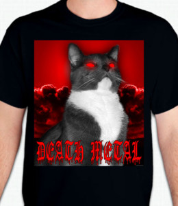 Death Metal Cat T-Shirt or Sweatshirt